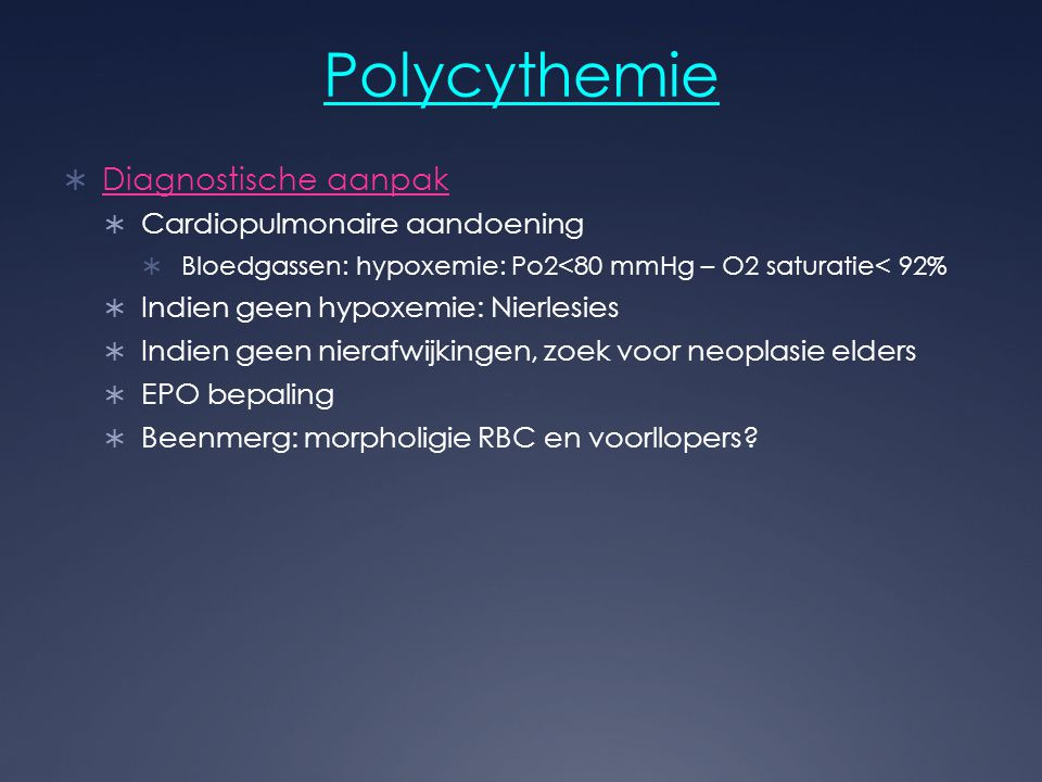 Polycythemie Diagnostische aanpak Cardiopulmonaire aandoening