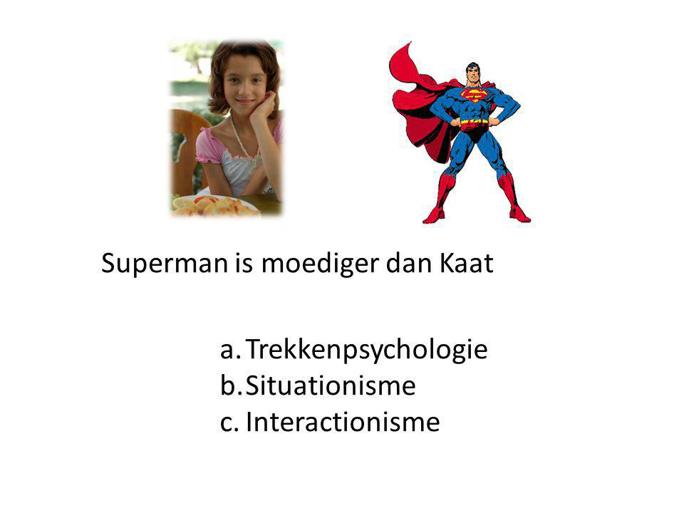 Superman is moediger dan Kaat