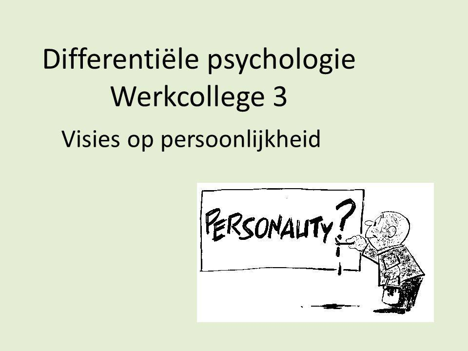 Differentiële psychologie Werkcollege 3