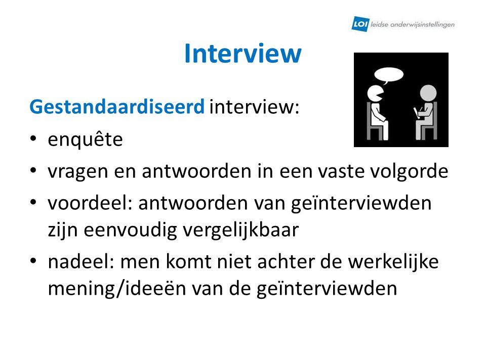 Interview Gestandaardiseerd interview: enquête