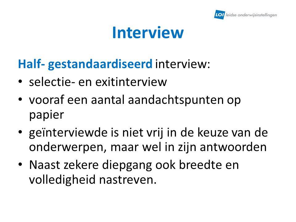 Interview Half- gestandaardiseerd interview: