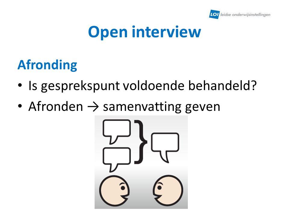 Open interview Afronding Is gesprekspunt voldoende behandeld