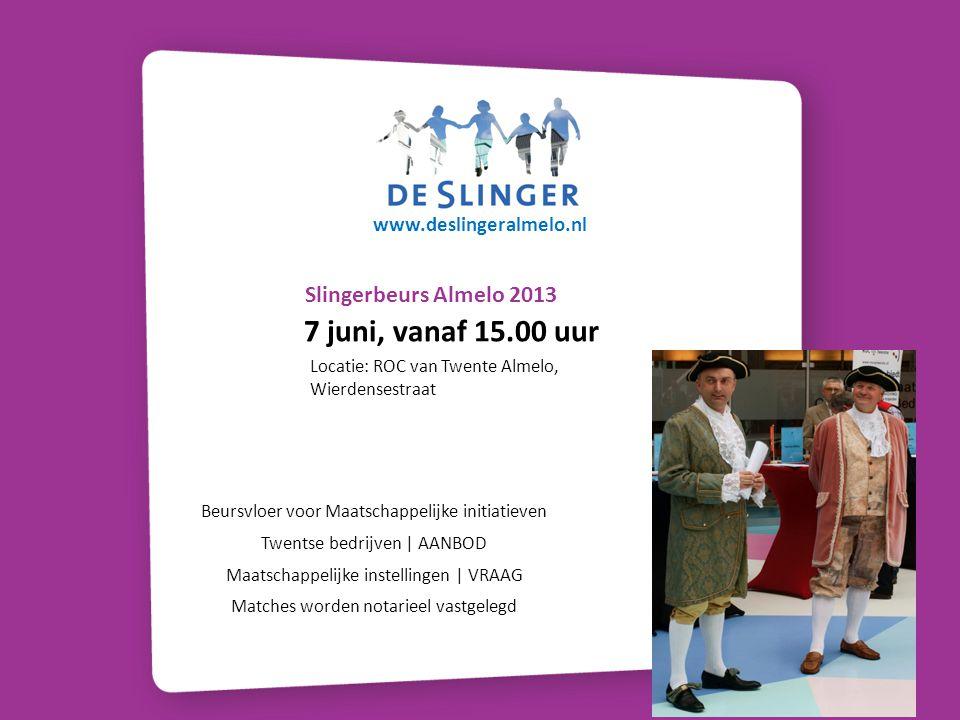 7 juni, vanaf 15.00 uur Slingerbeurs Almelo 2013