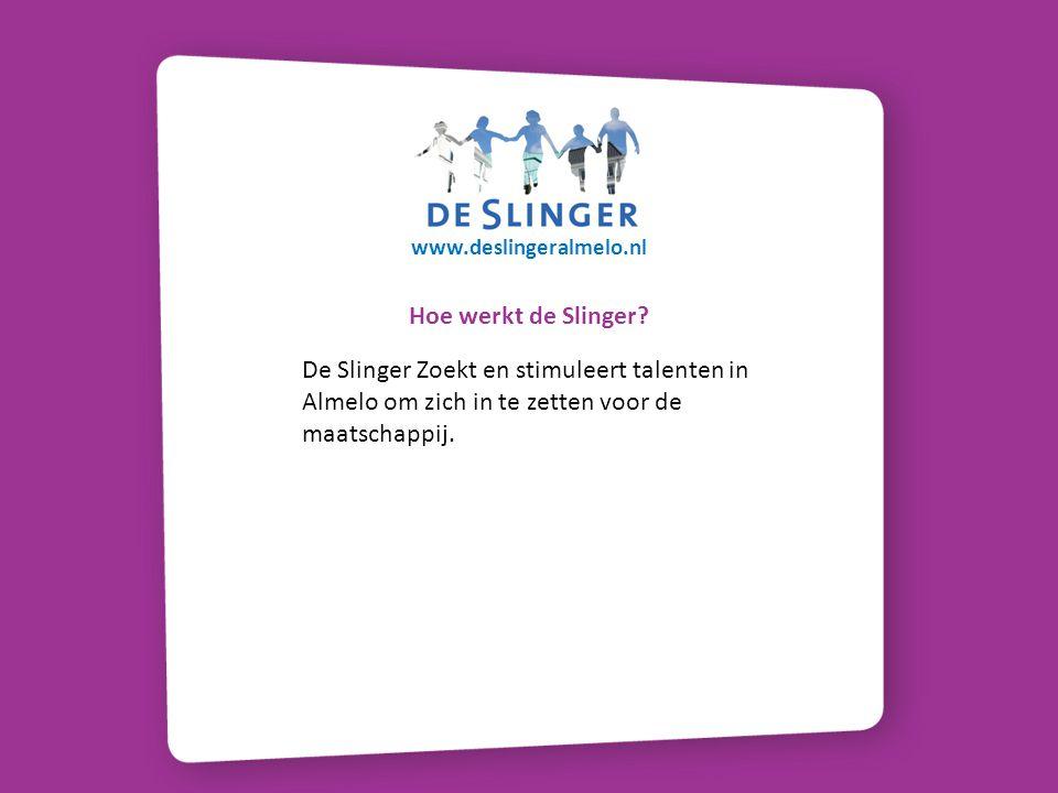www.deslingeralmelo.nl Hoe werkt de Slinger.