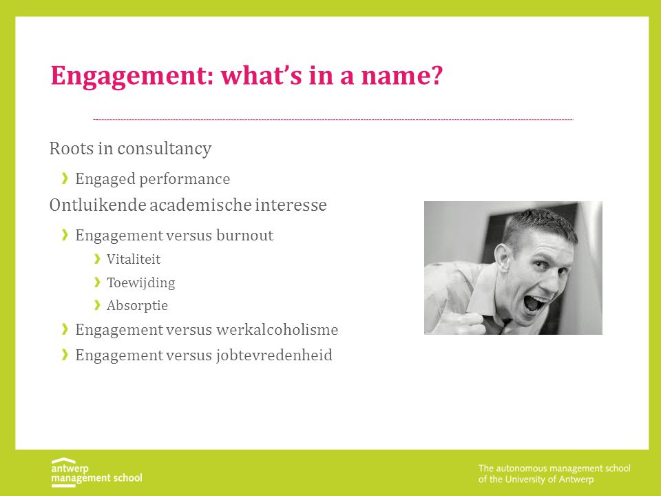 Engagement < POB Te lang negatieve insteek Stress, burnout, …