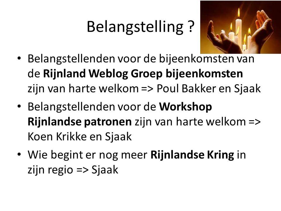 Belangstelling Belangstellenden voor de bijeenkomsten van de Rijnland Weblog Groep bijeenkomsten zijn van harte welkom => Poul Bakker en Sjaak.