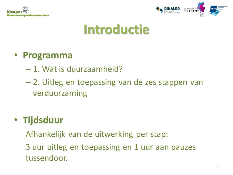 Introductie Programma Tijdsduur 1. Wat is duurzaamheid