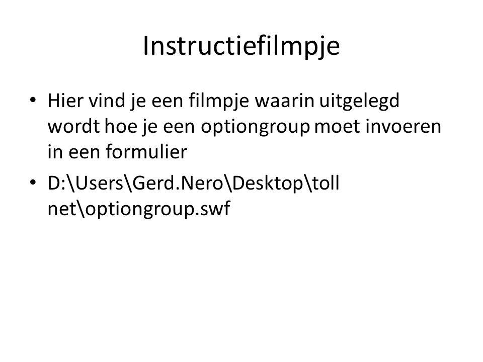 Instructiefilmpje Hier vind je een filmpje waarin uitgelegd wordt hoe je een optiongroup moet invoeren in een formulier.