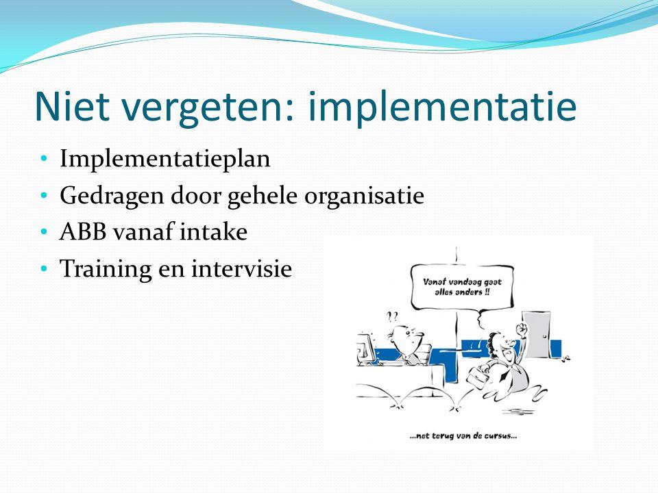 Niet vergeten: implementatie