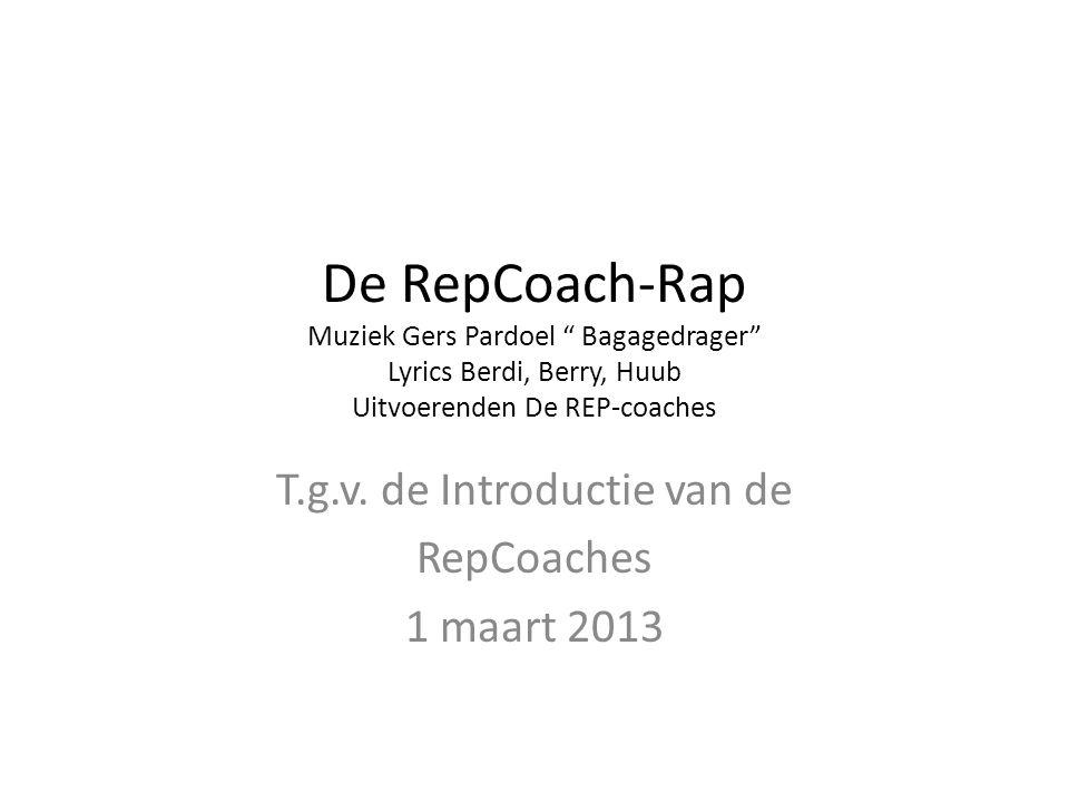 T.g.v. de Introductie van de RepCoaches 1 maart 2013