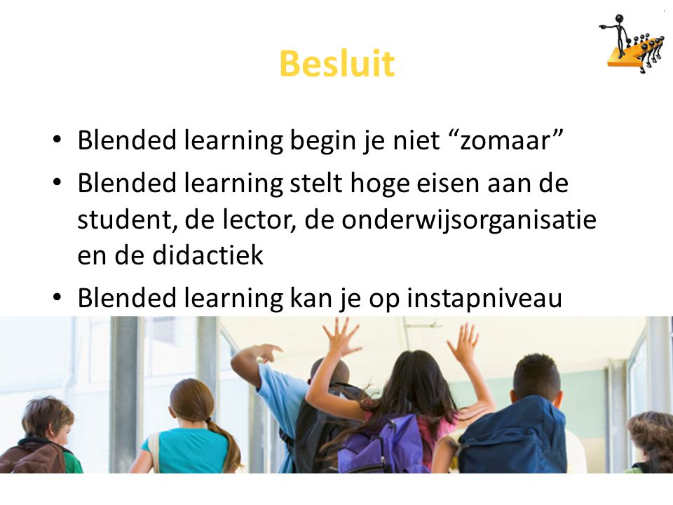 Besluit Blended learning begin je niet zomaar