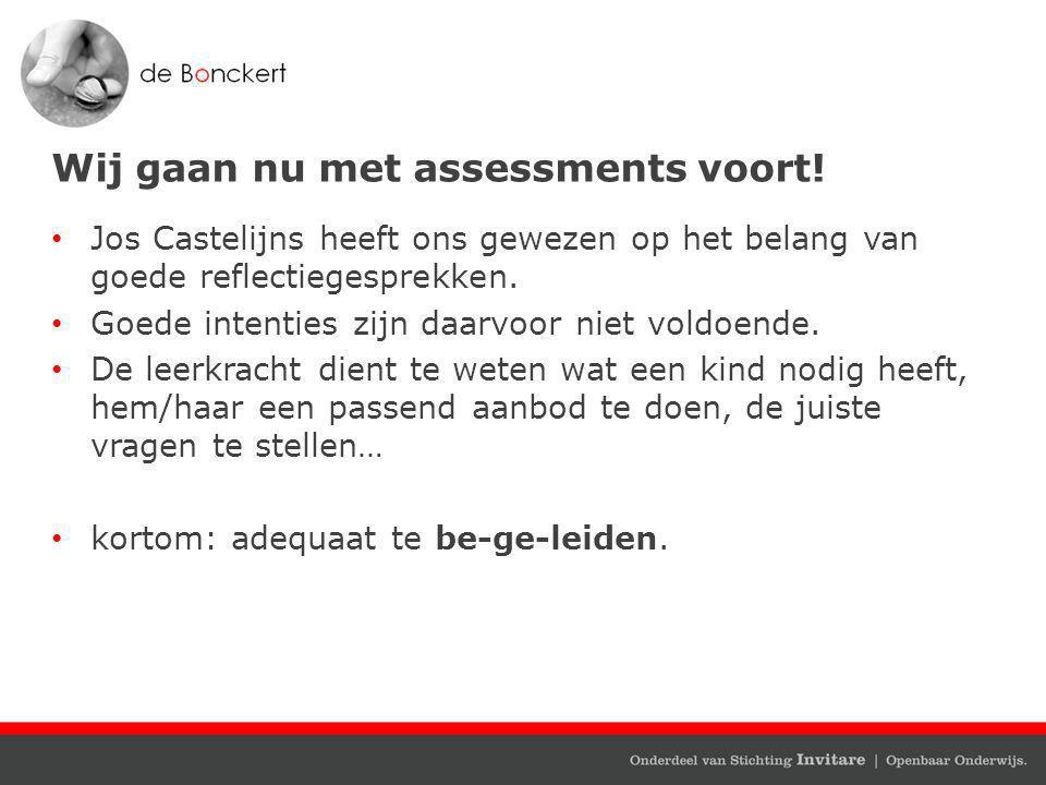Wij gaan nu met assessments voort!