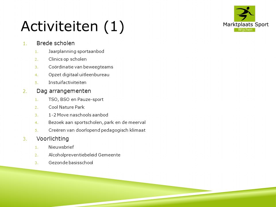 Activiteiten (1) Brede scholen Dag arrangementen Voorlichting