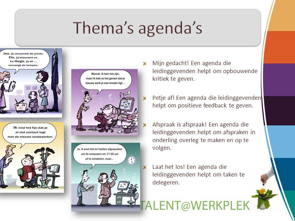 Thema's agenda's Mijn gedacht! Een agenda die leidinggevenden helpt om opbouwende kritiek te geven.