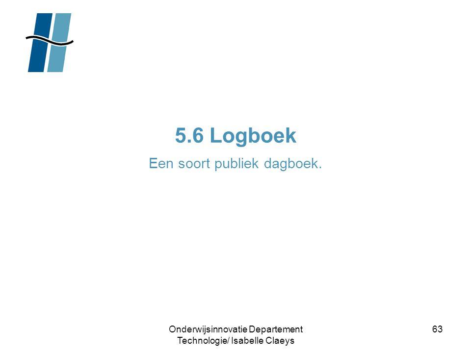 5.6 Logboek Een soort publiek dagboek.