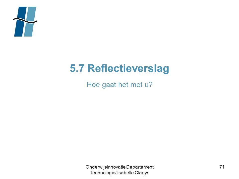 5.7 Reflectieverslag Hoe gaat het met u