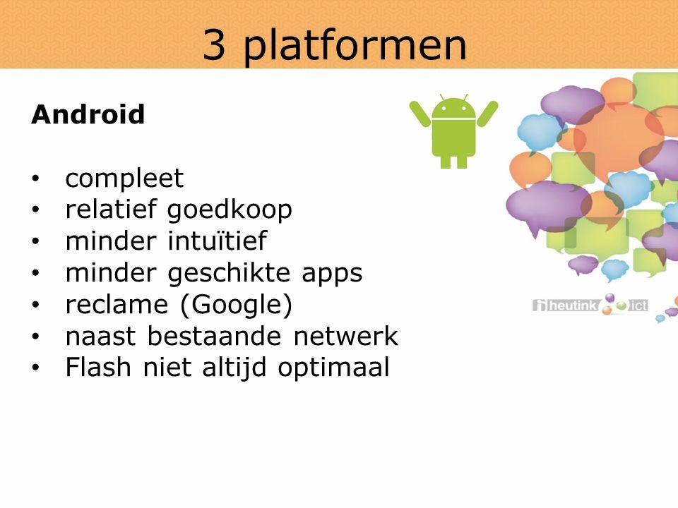3 platformen Android compleet relatief goedkoop minder intuïtief