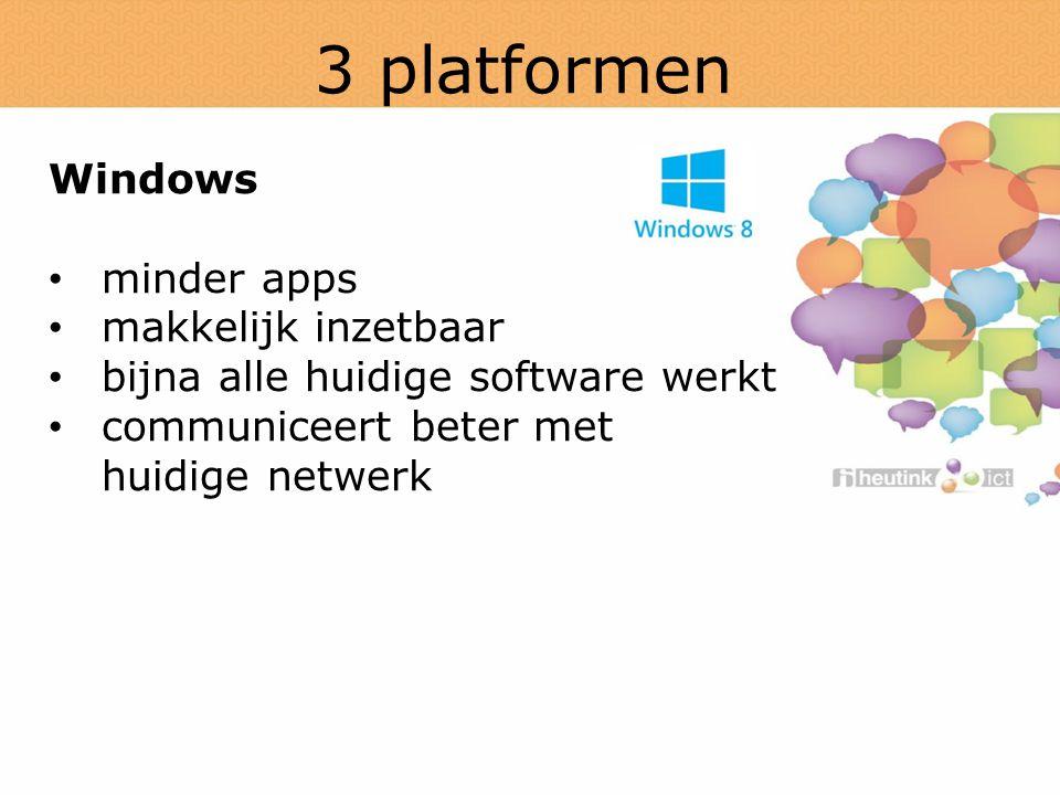 3 platformen Windows minder apps makkelijk inzetbaar