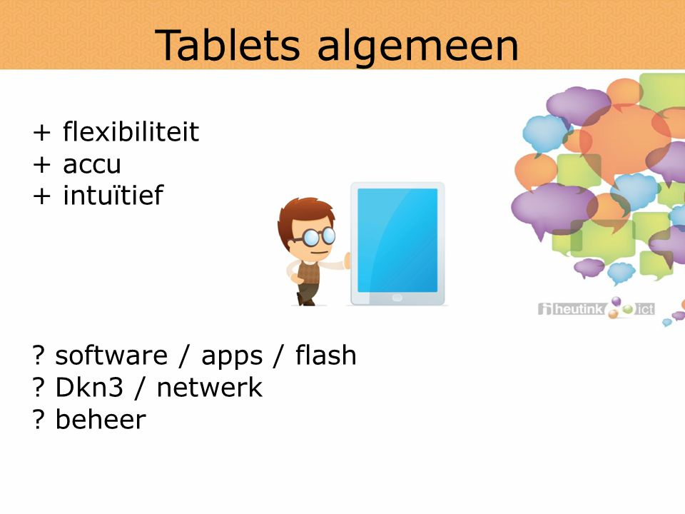 Tablets algemeen + flexibiliteit + accu + intuïtief