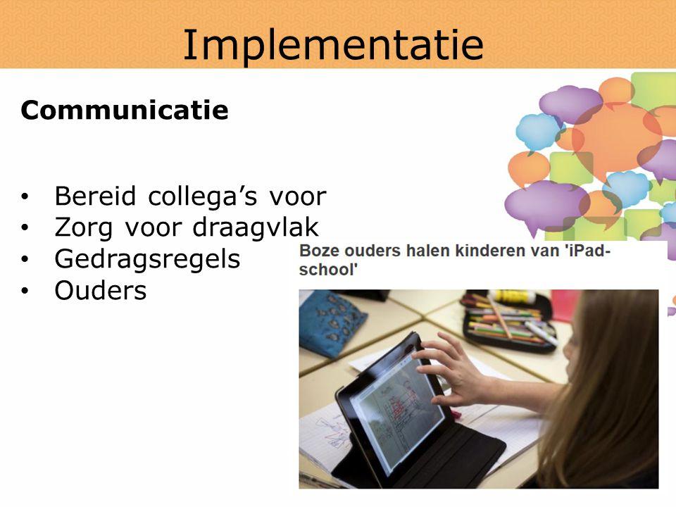 Implementatie Communicatie Bereid collega's voor Zorg voor draagvlak
