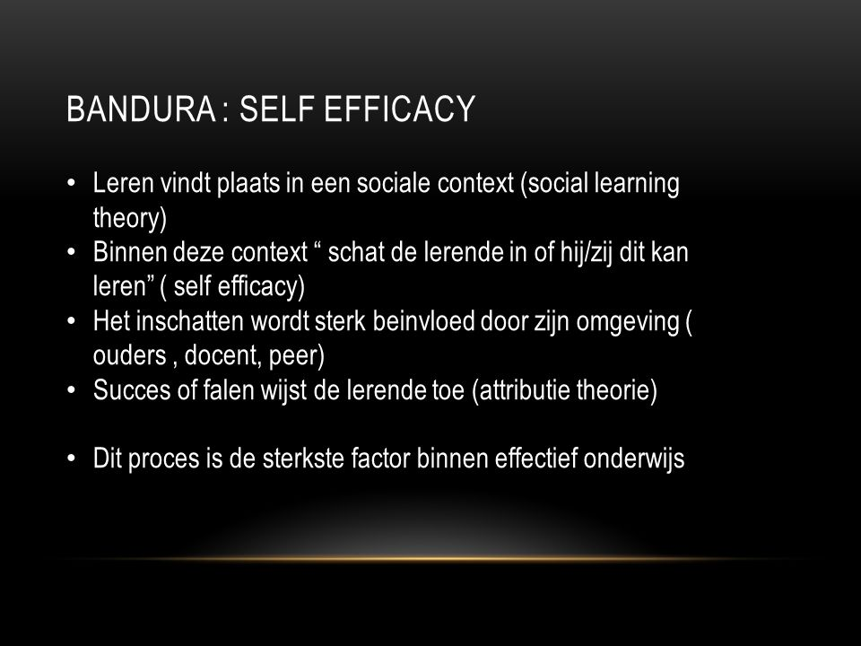 Bandura : self efficacy