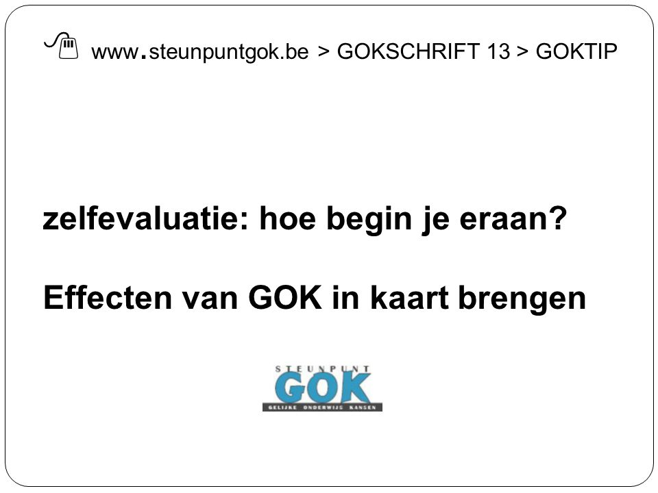  www.steunpuntgok.be > GOKSCHRIFT 13 > GOKTIP