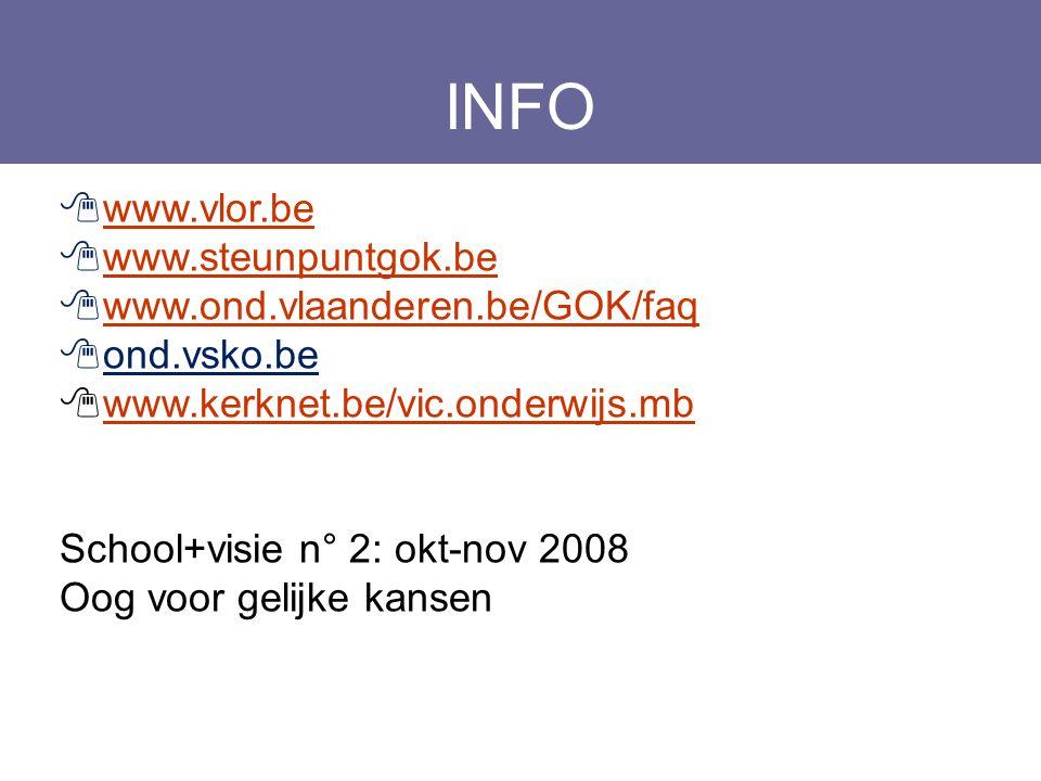 INFO www.vlor.be www.steunpuntgok.be www.ond.vlaanderen.be/GOK/faq