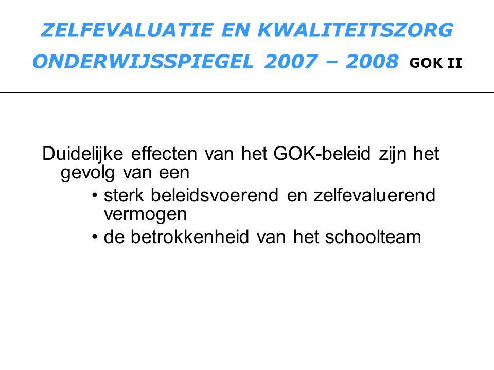 ZELFEVALUATIE EN KWALITEITSZORG ONDERWIJSSPIEGEL 2007 – 2008 GOK II