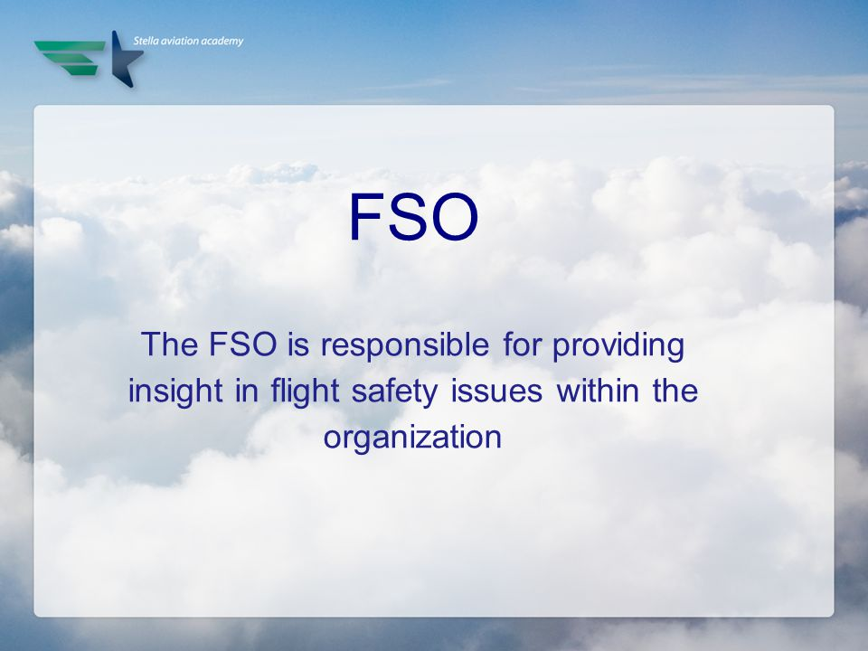 FSO The FSO is responsible for providing