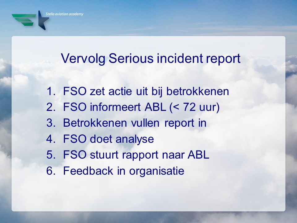 Vervolg Serious incident report