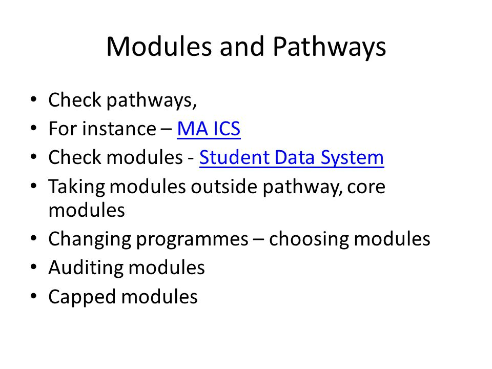 Modules and Pathways Check pathways, For instance – MA ICS