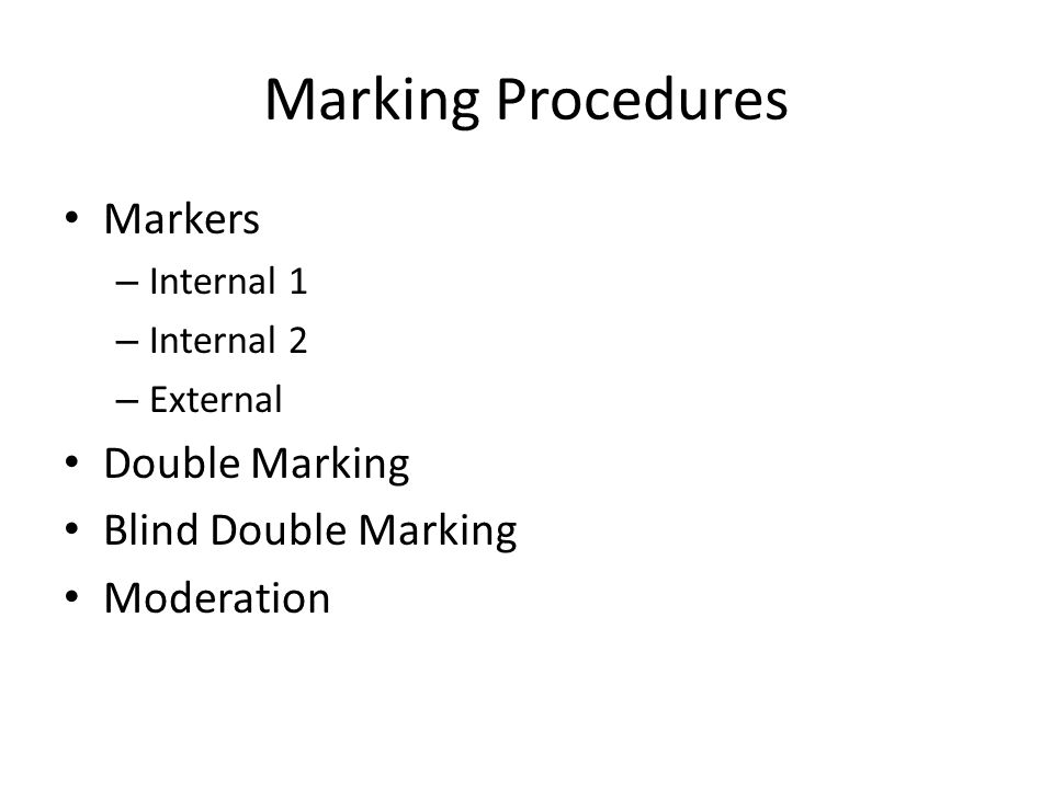 Marking Procedures Markers Double Marking Blind Double Marking