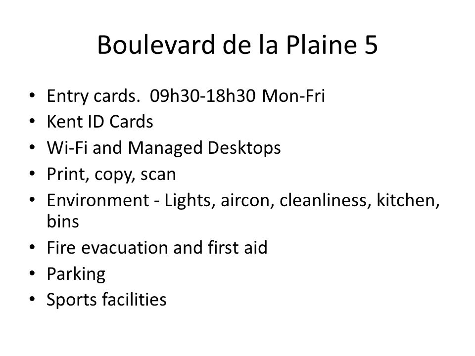 Boulevard de la Plaine 5 Entry cards. 09h30-18h30 Mon-Fri