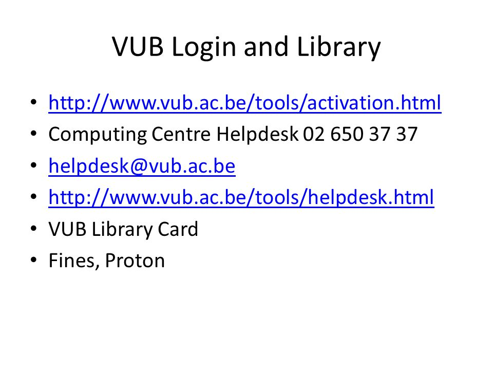 VUB Login and Library http://www.vub.ac.be/tools/activation.html
