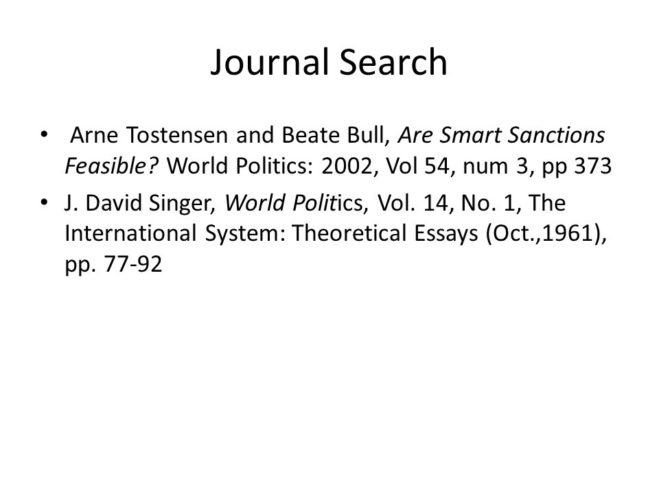 Journal Search Arne Tostensen and Beate Bull, Are Smart Sanctions Feasible World Politics: 2002, Vol 54, num 3, pp 373.