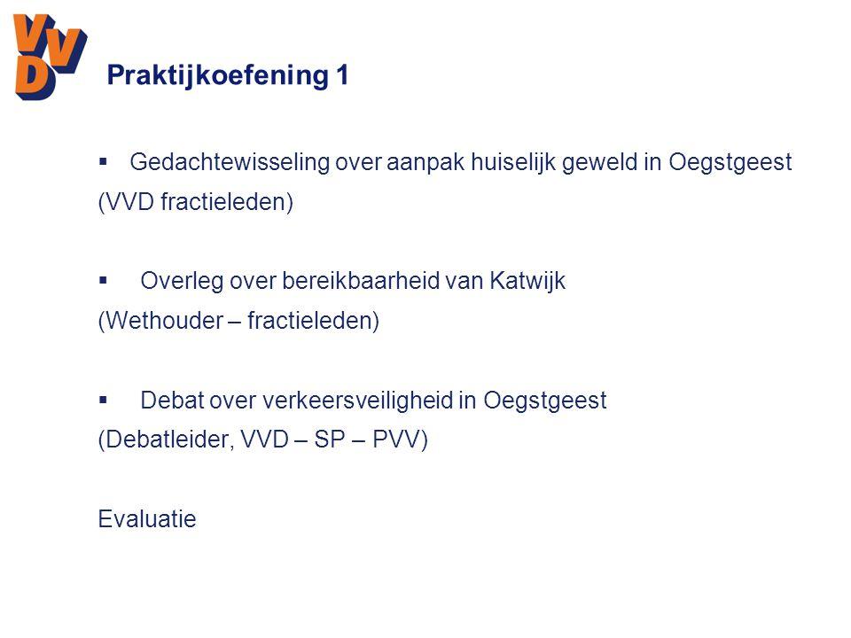 Praktijkoefening 1 Gedachtewisseling over aanpak huiselijk geweld in Oegstgeest. (VVD fractieleden)