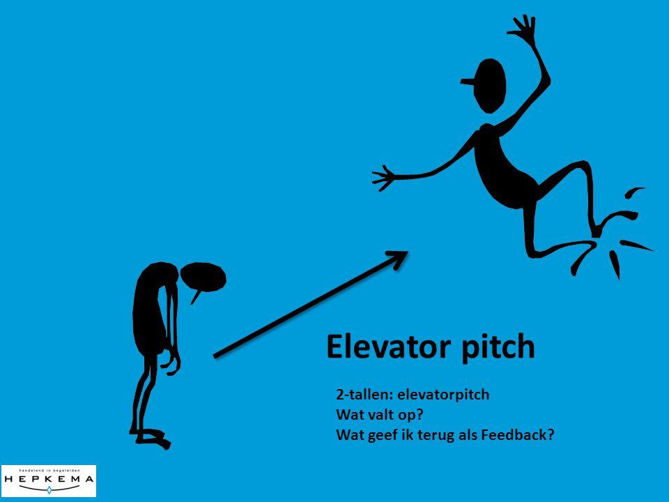 Elevator pitch 2-tallen: elevatorpitch Wat valt op