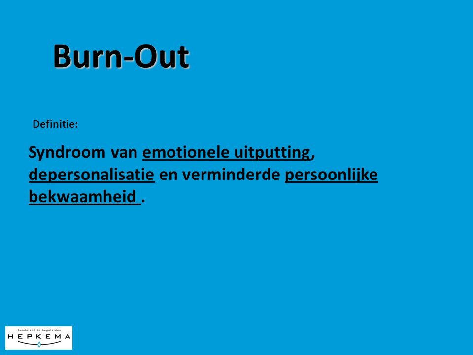 Burn-Out Syndroom van emotionele uitputting,