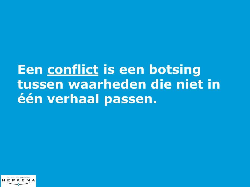 Een conflict is een botsing tussen waarheden die niet in één verhaal passen.