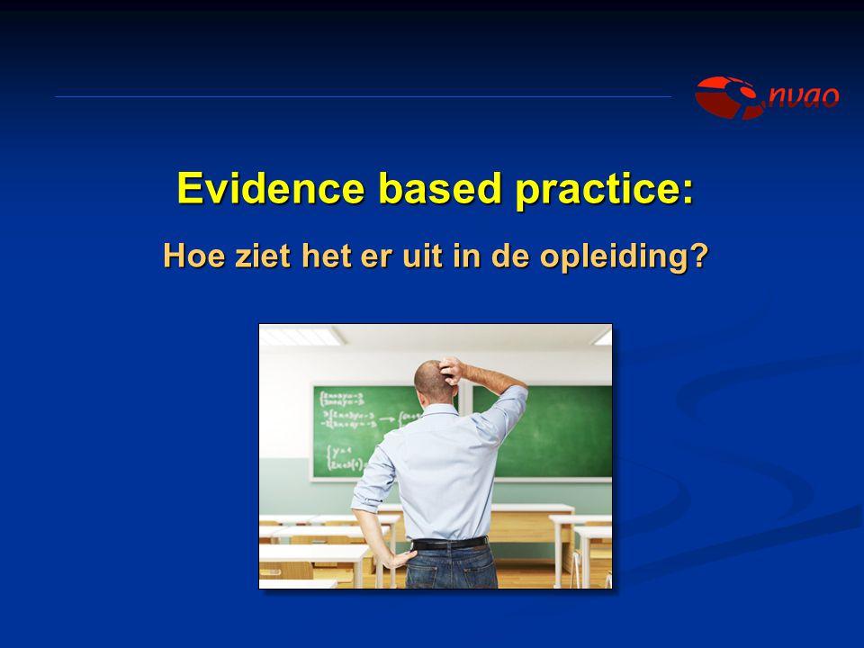 Evidence based practice: Hoe ziet het er uit in de opleiding
