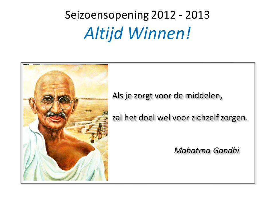 Seizoensopening 2012 - 2013 Altijd Winnen!