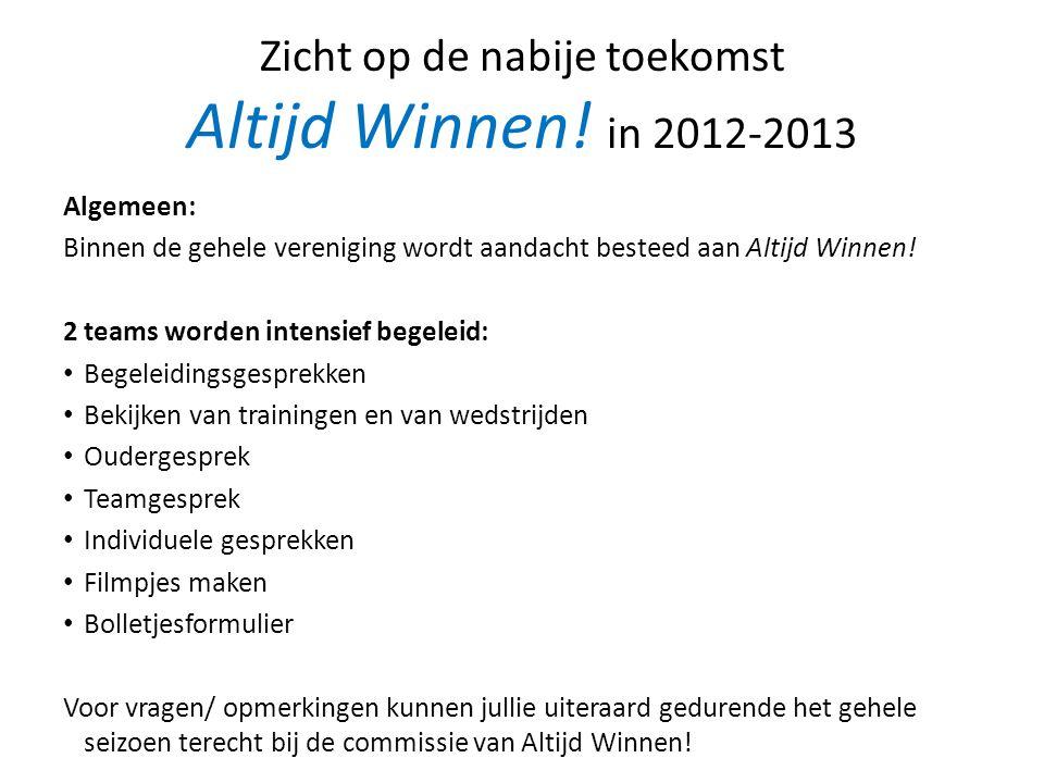 Zicht op de nabije toekomst Altijd Winnen! in 2012-2013
