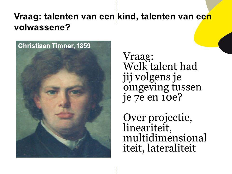 Vraag: talenten van een kind, talenten van een volwassene