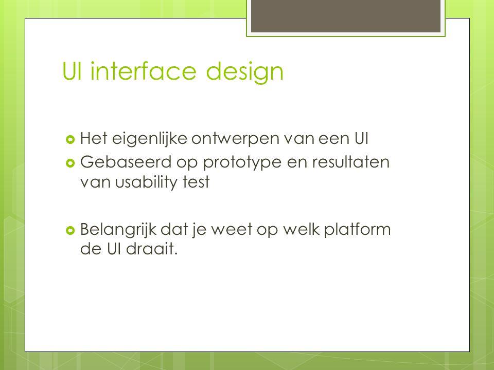 UI interface design Het eigenlijke ontwerpen van een UI