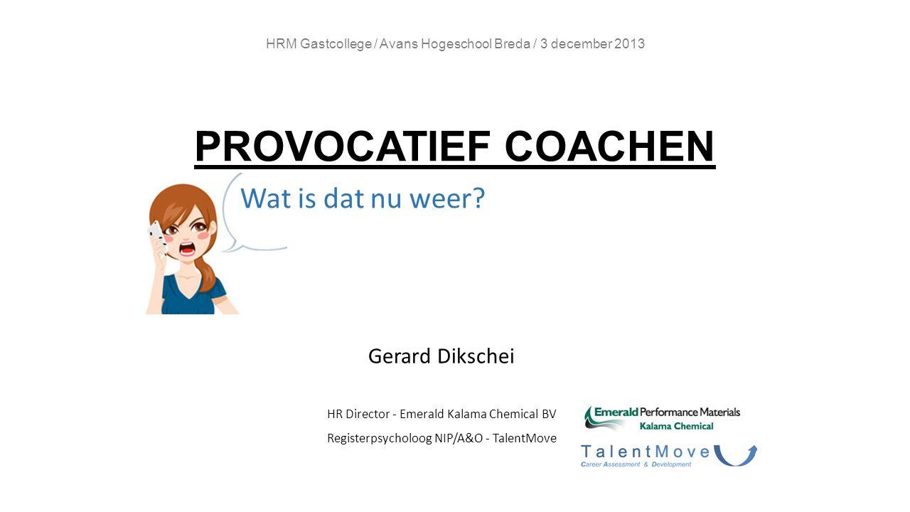 HRM Gastcollege / Avans Hogeschool Breda / 3 december 2013 PROVOCATIEF COACHEN