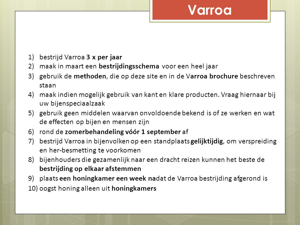 Varroa bestrijd Varroa 3 x per jaar