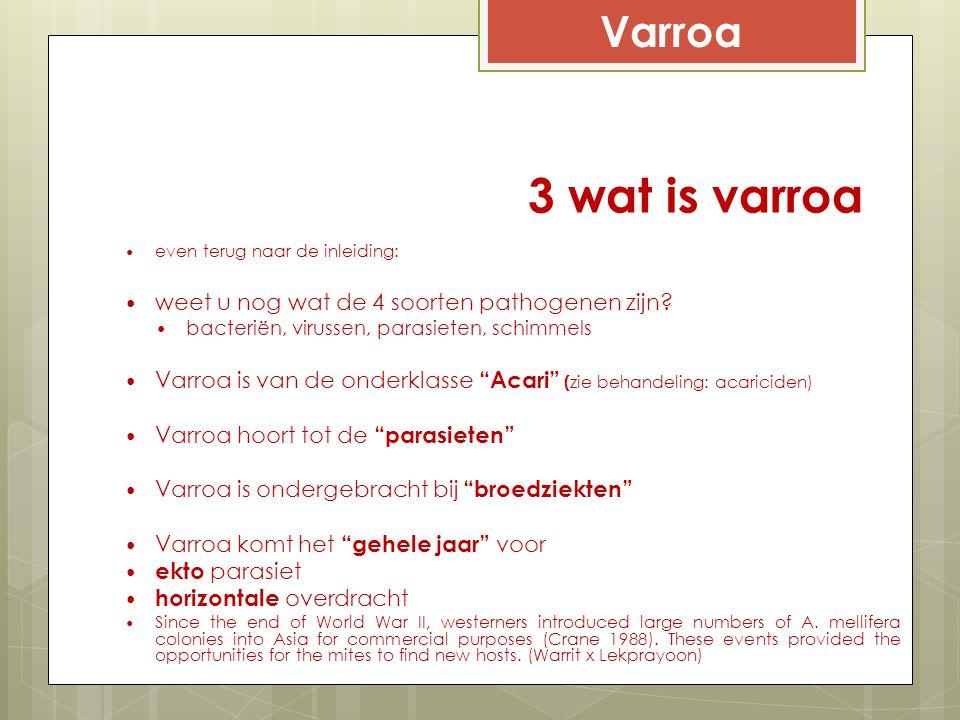 3 wat is varroa Varroa weet u nog wat de 4 soorten pathogenen zijn