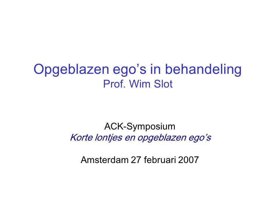 Opgeblazen ego's in behandeling Prof. Wim Slot