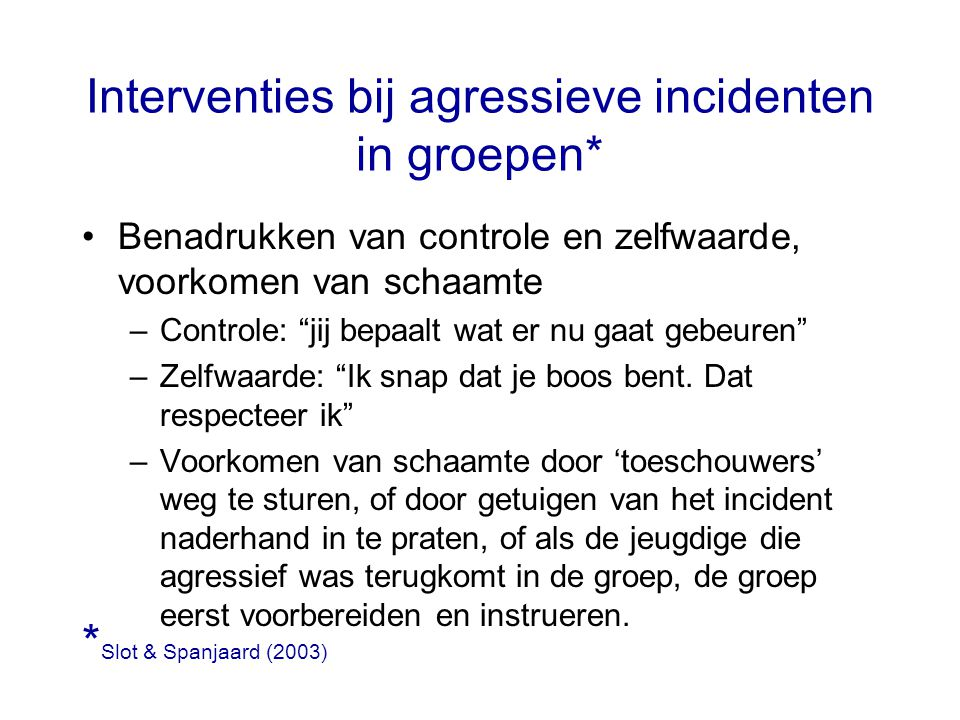 Interventies bij agressieve incidenten in groepen*