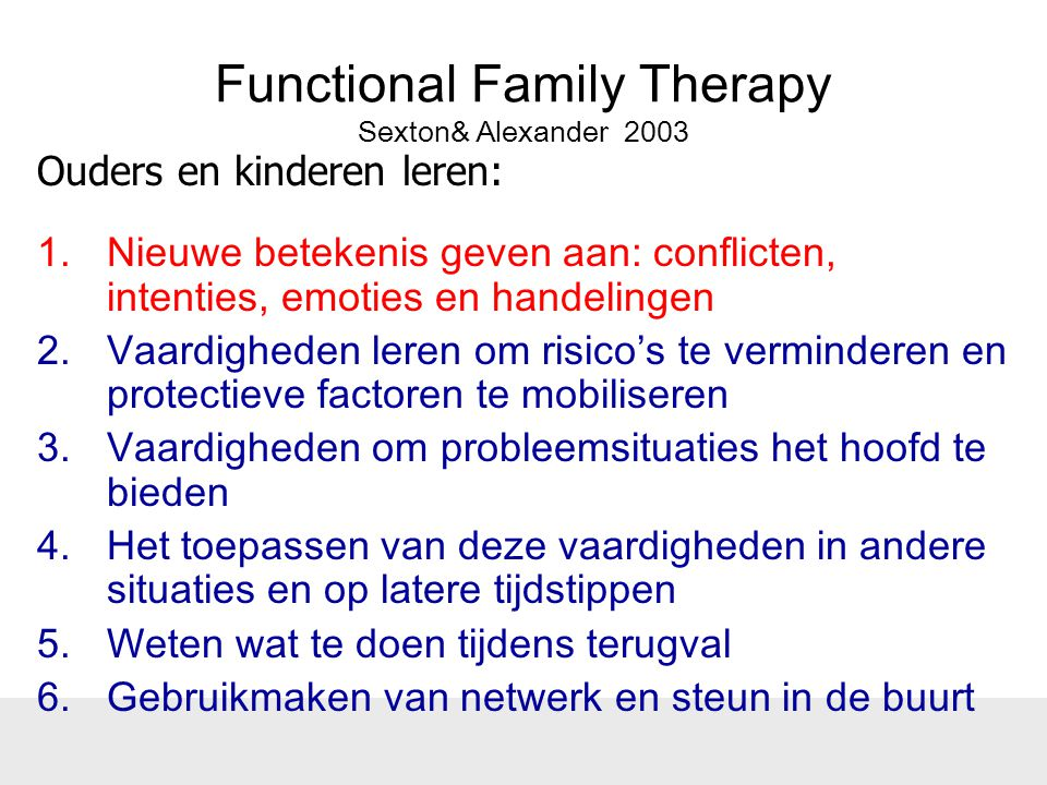 Functional Family Therapy Sexton& Alexander 2003